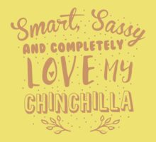 Smart, Sassy and completely love my Chinchilla Kids Tee