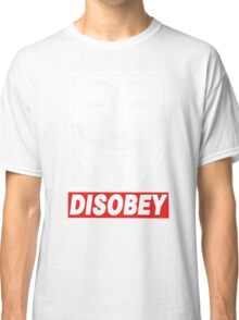 Disobey Anonymous Classic T-Shirt