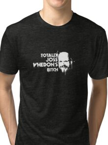 Totally Joss Whedon's Bitch Tri-blend T-Shirt