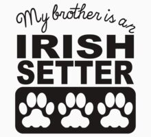 My Brother Is An Irish Setter Kids Tee