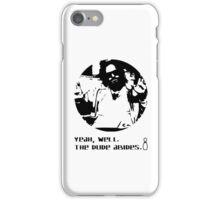 The Dude Abides. iPhone Case/Skin