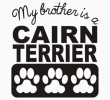 My Brother Is A Cairn Terrier Kids Tee