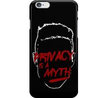 privacy is a myth iPhone Case/Skin