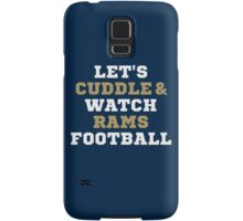 Let's Cuddle And Watch Rams Football. Samsung Galaxy Case/Skin