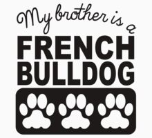 My Brother Is A French Bulldog Baby Tee