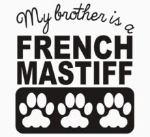 My Brother Is A French Mastiff One Piece - Short Sleeve