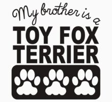 My Brother Is A Toy Fox Terrier One Piece - Long Sleeve