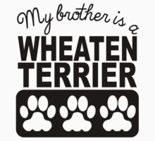 My Brother Is A Wheaten Terrier Kids Tee