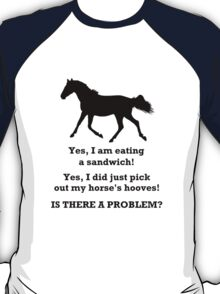 Horse People Humor T-Shirts and Hoodies T-Shirt