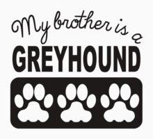 My Brother Is A Greyhound Kids Tee