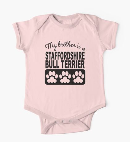 My Brother Is A Staffordshire Bull Terrier One Piece - Short Sleeve