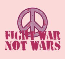 Fight War, Not Wars Kids Tee