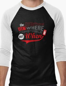 The question isn't where, but when ! Men's Baseball ¾ T-Shirt