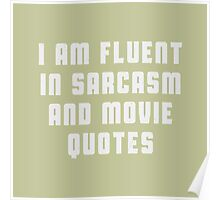I am fluent in sarcasm and movie quotes Poster