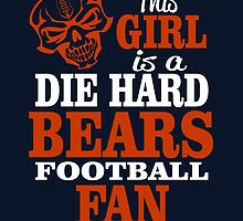 This Girl Is A Die Hard Bears Football Fan. by sports-tees