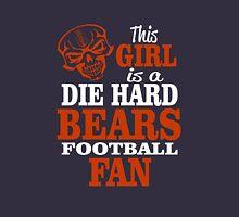 This Girl Is A Die Hard Bears Football Fan. Unisex T-Shirt