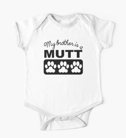 My Brother Is A Mutt One Piece - Short Sleeve