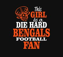 This Girl Is A Die Hard Bengals Football Fan. Unisex T-Shirt