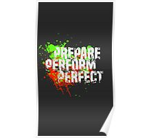 Motivational: Prepare Perform Perfect!!!!! Poster