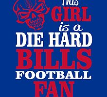 This Girl Is A Die Hard Bills Football Fan. by sports-tees