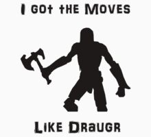 I got the moves like draugr by jem16