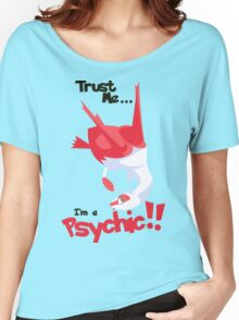 Trust Me... I'm a Psychic!! Women's Relaxed Fit T-Shirt