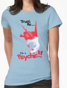 Trust Me... I'm a Psychic!! Womens Fitted T-Shirt