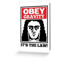 Obey The Gravity Its The Law Greeting Card
