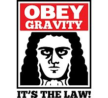 Obey The Gravity Its The Law Photographic Print