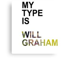 My Type Is Will Graham Canvas Print