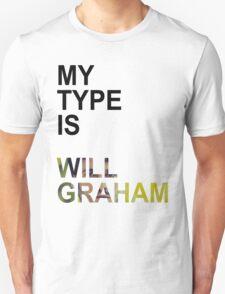 My Type Is Will Graham Unisex T-Shirt