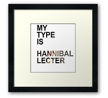 My Type Is Hannibal Lecter Framed Print