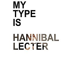 My Type Is Hannibal Lecter Photographic Print