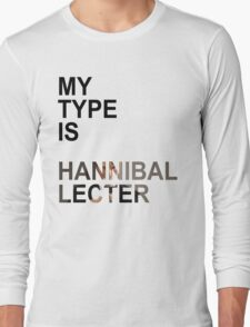 My Type Is Hannibal Lecter Long Sleeve T-Shirt