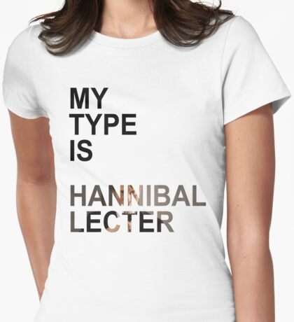 My Type Is Hannibal Lecter Womens Fitted T-Shirt