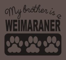 My Brother Is A Weimaraner One Piece - Short Sleeve