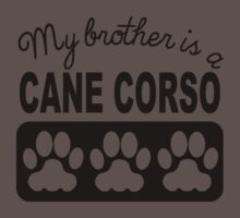 My Brother Is A Cane Corso Baby Tee