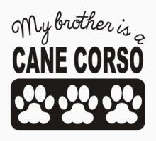My Brother Is A Cane Corso Kids Tee