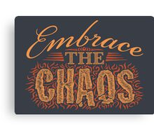 Embrace the Chaos Canvas Print