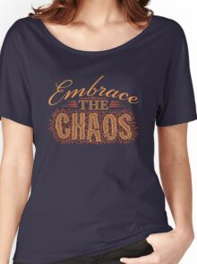 Embrace the Chaos Women's Relaxed Fit T-Shirt