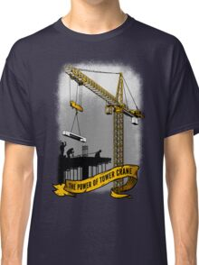 The Power Of Tower Crane Classic T-Shirt