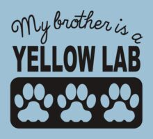My Brother Is A Yellow Lab Kids Tee