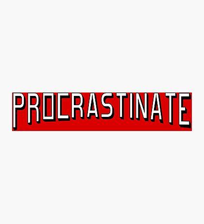 Procrastinate flix Photographic Print