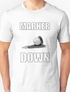 marker down! Unisex T-Shirt