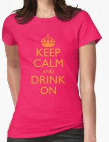 Keep Calm and Drink On Womens Fitted T-Shirt