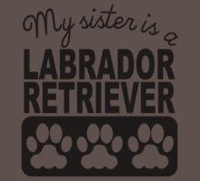 My Sister Is A Labrador Retriever One Piece - Short Sleeve