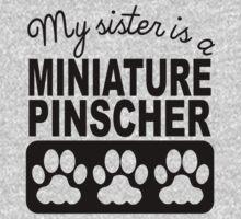 My Sister Is A Miniature Pinscher Baby Tee