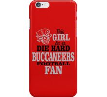 This Girl Is A Die Hard Buccaneers Football Fan. iPhone Case/Skin