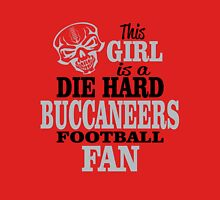 This Girl Is A Die Hard Buccaneers Football Fan. Unisex T-Shirt