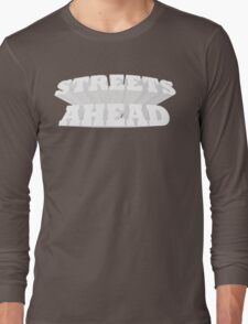 Streets Ahead! Long Sleeve T-Shirt